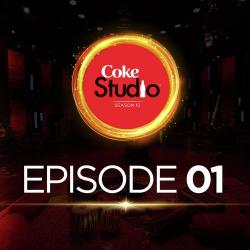 COKE STUDIO SEASON 10 (EPISODE 1)